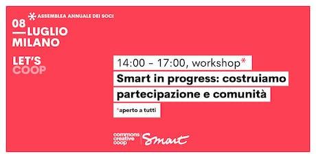 Smart in progress: costruiamo partecipazione e comunità / Let's coop - Smart biglietti