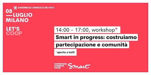 Smart in progress: costruiamo partecipazione e comunità / Let's coop - Smart