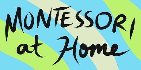 Montessori at Home tickets
