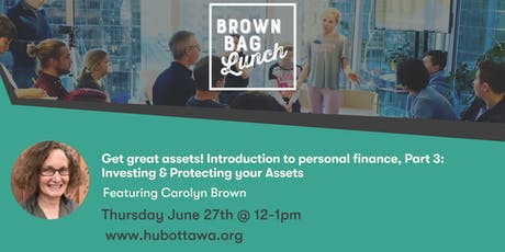 Brown Bag Lunch: Get great assets! Introduction to personal finance, Part 3 tickets