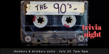 TRIVIA NIGHT-The 90's tickets