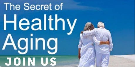 The Secret To Healthy Aging tickets