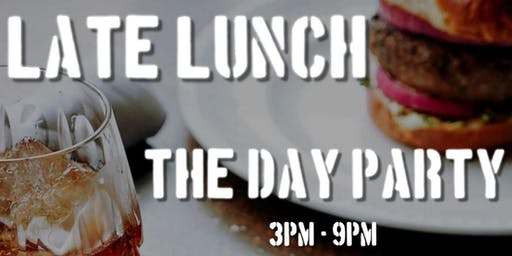 LATE LUNCH - The Day Party