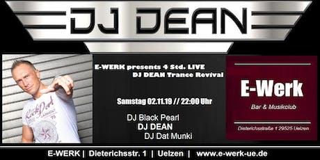 E-WERK presents 4 Std LIVE DJ DEAN - Trance Revival - (Sonderveranstaltung) Tickets
