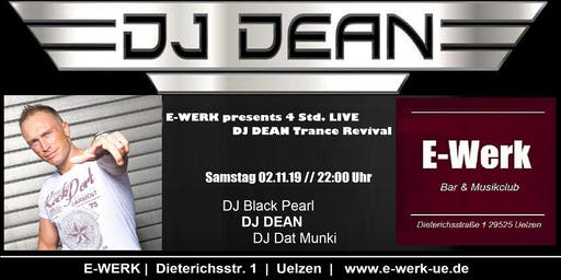 E-WERK presents 4 Std LIVE DJ DEAN - Trance Revival - (Sonderveranstaltung)