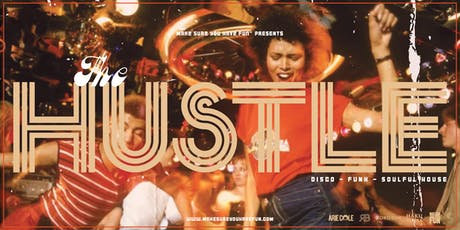 The Hustle: Disco, Funk & Soulful House Dance Party tickets