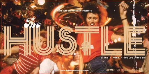 The Hustle: Disco, Funk & Soulful House Dance Party