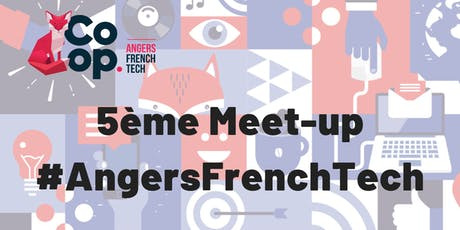 5ème Meet-Up #AngersFrenchTech billets