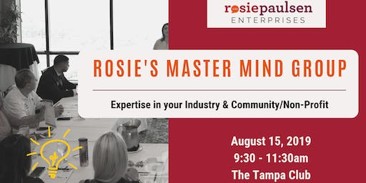 Rosie's Master Mind Group (Aug '19) - Industry Expertise & Community