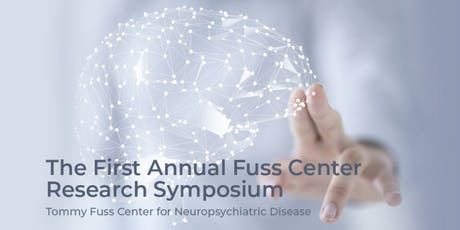 Tommy Fuss Center for Neuropsychiatric Disease Research Symposium tickets