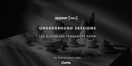 Underground Session : Les Nouvelles Tendances Food  billets