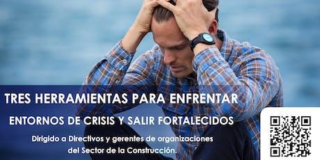 TRES HERRAMIENTAS PARA ENFRENTAR ENTORNOS DE CRISIS Y SALIR FORTALECIDOS boletos
