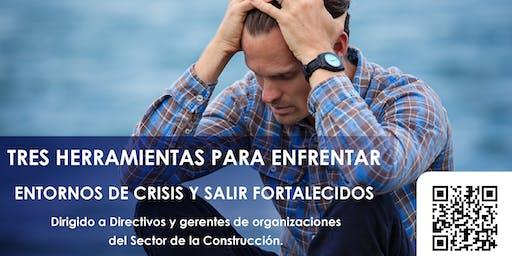 TRES HERRAMIENTAS PARA ENFRENTAR ENTORNOS DE CRISIS Y SALIR FORTALECIDOS