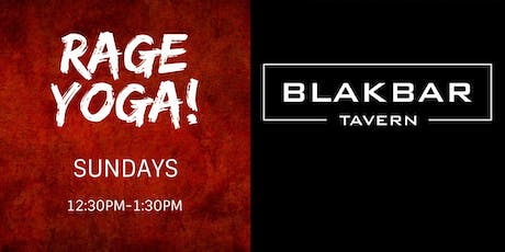 Rage Yoga at BLAKBAR - July/August 2019 tickets