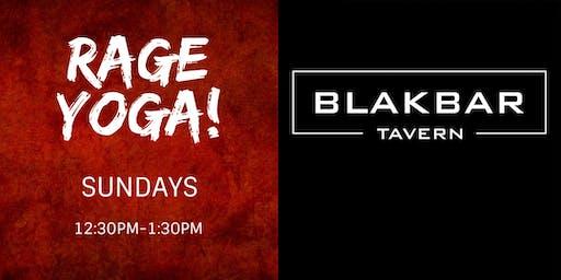 Rage Yoga at BLAKBAR - July/August 2019
