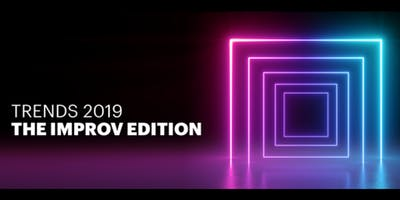 Trends 2019 – The Improv Edition