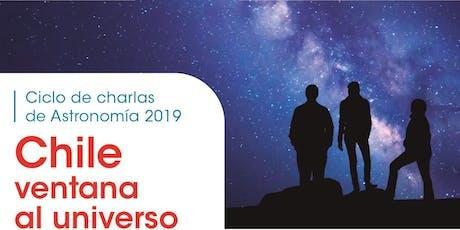 Chile. Ventana al universo entradas