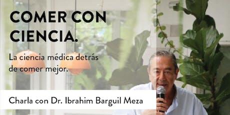 Comer con ciencia: Almuerzo y Charla con el Dr. Ibrahim Barguil entradas