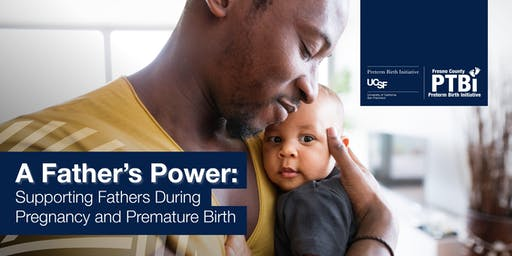 A Father's Power: Supporting Fathers During Pregnancy and Premature Birth