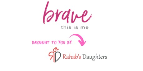 Brave - Girls Empowerment Event - Hosted by Rahab's Daughters tickets