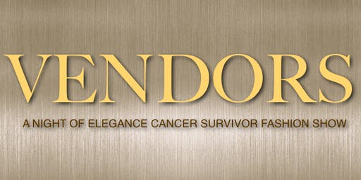 VENDORS - CANCER SURVIVOR FASHION SHOW
