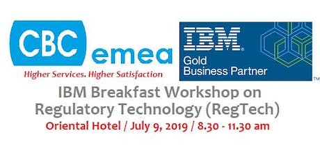 IBM Breakfast Workshop-Regulatory Technology(RegTech) for Risk & Compliance tickets