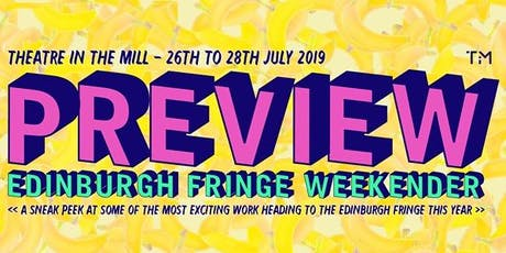 Edinburgh Preview Weekender tickets