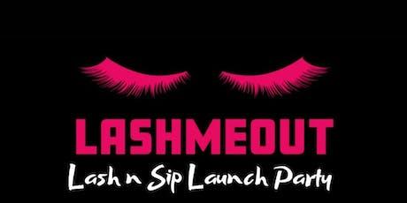 LashMeOut 'Lash n Sip Launch Party' tickets