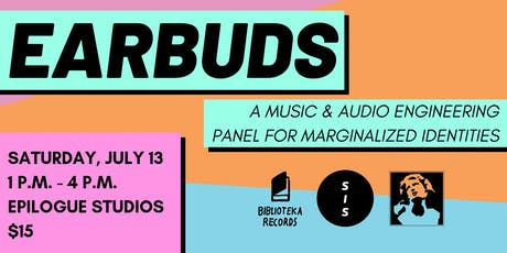 Earbuds: An Audio Engineering Panel For Marginalized Identities tickets