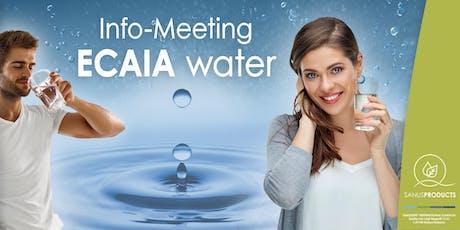 "Infoveranstaltung Produktpräsentation ""ECAIA-Wasser"": Tickets"