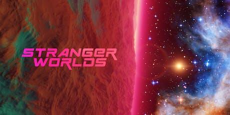 Stranger Worlds 2019 tickets