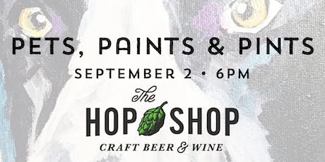 Pets, Paints & Pints at The Hop Shop tickets