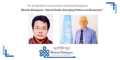 "Bhutan Dialogues: ""Social Media: Emerging Patterns & Discourses"""