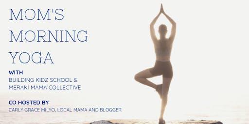 Mom's Morning Yoga w/ Building Kidz, Meraki Mama, & Carly Grace Milyo