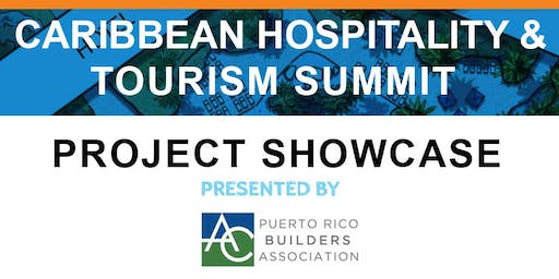 CARIBBEAN HOSPITALITY & INVESTMENT SUMMIT - PROJECT SHOWCASE