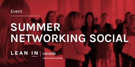 Lean In Canada - Vancouver:  Summer Networking Social tickets