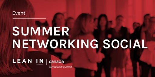 Lean In Canada - Vancouver:  Summer Networking Social