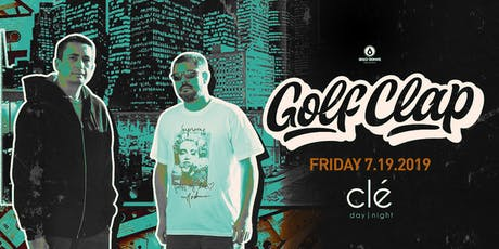 Golf Clap / Friday July 19th / Clé tickets