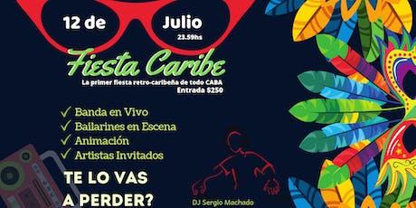 Primer Fiesta Retro - Caribe de todo Buenos Aires! entradas