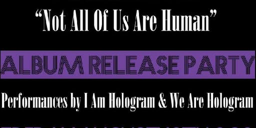 I  Am  Hologram  Album  Release  Party At Irene's Taproom