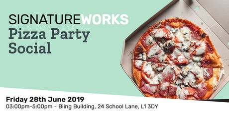 Signature Works Pizza Party Social - 28th June 2019 tickets