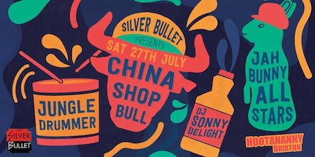 Silver Bullet: China Shop Bull, Jungle Drummer, Jah Bunny All Stars + More! tickets