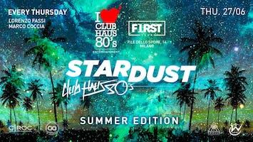 First Club Milano - Giovedi 27 Giugno 2019 - Stardust by Club Haus 80's - Summer Edition - Ingresso Omaggio Uomo e Donna - Lista Miami - Liste e Tavoli al 338-7338905