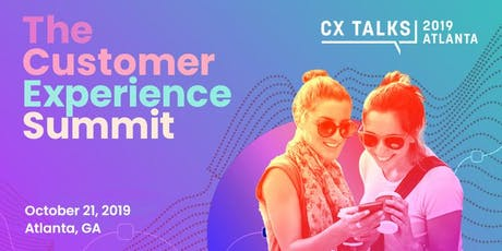 CX Talks Atlanta: 3rd Annual Customer Experience Summit tickets