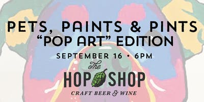 "Pets, Paints & Pints at The Hop Shop - ""Pop Art"" Edition"