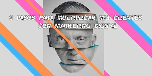 3 Pasos para multiplicar mis clientes con marketing digital