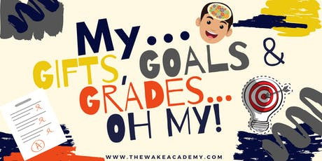 My Gifts, Goals, and Grades, Oh My! tickets