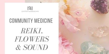 COMMUNITY MEDICINE: REIKI, FLOWERS and SOUND tickets