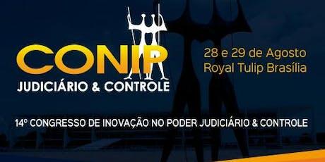 CONIP JUDICIÁRIO & CONTROLE - 14º CONGRESSO DE INOVAÇÃO NO PODER JUDICIÁRIO ingressos