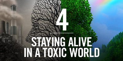 Interconnected Series EPISODE 4:  The Trouble With Toxins - Staying Alive in a Toxic World